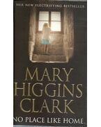No Place Like Home - Mary Higgins Clark