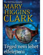 Téged nem lehet elfelejteni - Mary Higgins Clark