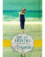 A nyaraló - MARY KAY ANDREWS