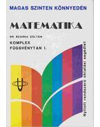 Matematika - Komplex függvénytan I.