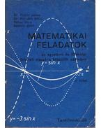 Matematikai feladatok az egyetemi és főiskolai felvételi vizsgára készülők számára II. kötet