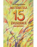 Matematika 15 éveseknek