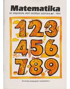 Matematika az alapiskola első osztálya számára I-II.