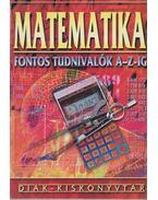 Matematika - Fontos tudnivalók A-Z-ig