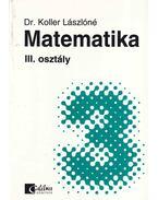 Matematika III. osztály - Dr. Koller Lászlóné