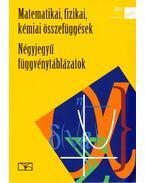 Négyjegyű függvénytáblázatok; Matematikai, fizikai, kémiai összefüggések