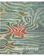 Hegyi György - Matits Ferenc, Pataky Gábor, Tökeiné Egry Margit, Hegyi György