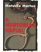 A megtorlás napjai - Matuska Márton