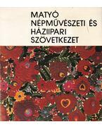 Matyó Népművészeti és Háziipari Szövetkezet 1951-1981 - Varga Marianna
