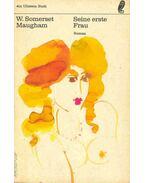 Seine erste Frau - Maugham, W. Somerset