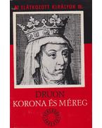 Korona és méreg - Maurice Druon