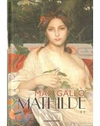 Mathilde - Max Gallo