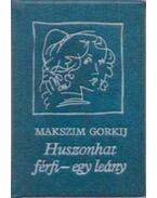 Huszonhat férfi - egy leány - Maxim Gorkij