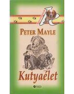 Kutyaélet - Mayle, Peter