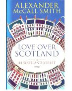 Love Over Scotland - McCall Smith, Alexander