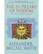 The 2 1/2 Pillars of Wisdom - McCall Smith, Alexander