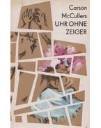Uhr ohne Zeiger - McCullers, Carson