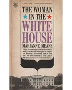 The Woman in the White House - Means, Marianne