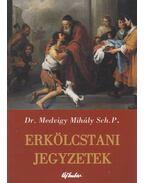 Erkölcstani jegyzetek - Medvigy Mihály