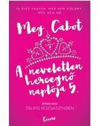 A neveletlen hercegnő naplója 5. - Talpig rózsaszínben - Meg Cabot