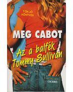 Az a balfék Tommy Sullivan - Meg Cabot