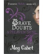 Grave Doubts; Heaven Sent - Meg Cabot