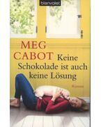 Keine Schokolade ist auch keine Lösung - Meg Cabot