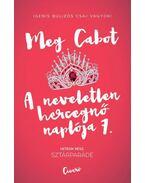 Sztárparádé - A neveletlen hercegnő naplója 7. - Meg Cabot