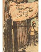 Marco Polo kalandos ifjúsága - Meinck, Willi