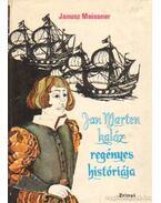 Jan Marten kalóz regényes históriája - Meissner, Janusz