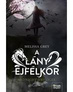 A lány éjfélkor - Melissa Grey
