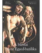 A bártfai Szent Egyed-bazilika - Méry Gábor , Jankovics Marcell