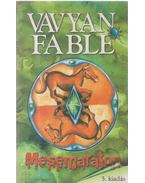 Mesemaraton - Fable, Vavyan