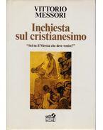 Inchiesta sul cristianesimo - Messori, Vittorio (szerk.)