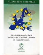 Megújuló energiaforrások alkalmazása az Európai Unóban és Magyarországon - Mészáros Géza