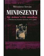 Mindszenty - Egy kultusz a XXI. században - A MINDSZENTY-TISZTELET TÖRTÉNETE (1975-2005) - Mészáros István