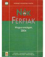Nők és férfiak Magyarországon, 2004 - Mészárosné Halász Judit (szerk.), Polányi Katalin (szerk.), Tallér András (szerk.), Bukodi Erzsébet