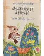 A PIPISKE ÉS A FŰSZÁL - Mészöly Miklós