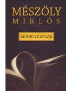 Műhelynaplók - Mészöly Miklós