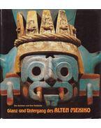 Ganz und Untergang des ALTEN MEXIKO