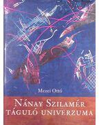 Nánay Szilamér táguló univerzuma - Mezei Ottó