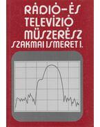 Rádió- és televízió műszerész szakmai ismeret I. kötet - Mező Béla - Varsányi János