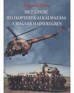 MI-2 típusú helikopterek alkalmazása a magyar hadseregben