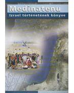 Medinatenu - Izrael történetének könyve - Michael Binstoch, Simon Goulden, Büchler András