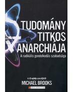 A tudomány titkos anarchiája - Michael Brooks
