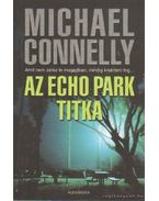 Az Echo park titka - Michael Connelly