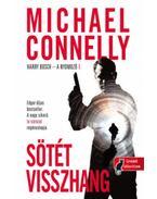 Sötét visszhang - Harry Bosch - A nyomozó 1. - Michael Connelly