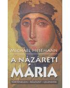 A názáreti Mária - Michael Hesemann