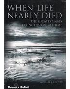 When Life Nearly Died - Michael J. Benton