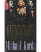 Halhatatlanok - Michael Korda